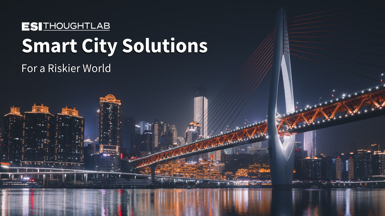 Smart City Solutions for a Riskier World
